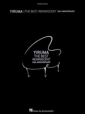 Yiruma - The Best( Reminiscent 10th Anniversary)[YIRUMA - THE BEST REMINISCENT][Paperback]