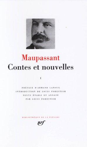 Maupassant : Contes et nouvelles, tome 1 : 1875 - Mars 1884 (Pleiade Ser. : Tome 1) (Mars-drama)