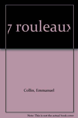 7 rouleaux