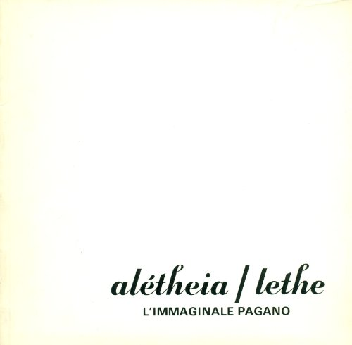 Alétheia/Lethe. L'immaginale pagano