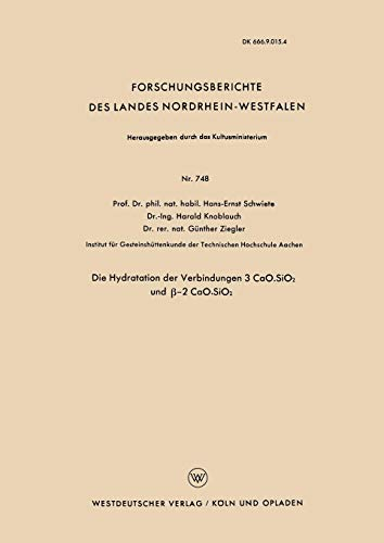 Die Hydratation der Verbindungen 3 CaO.SiO2 und β-2 CaO.SiO2 (Forschungsberichte des Landes Nordrhein-Westfalen (748), Band 748)