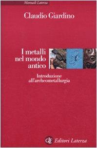 i metalli nel mondo antico. introduzione all'archeometallurgia