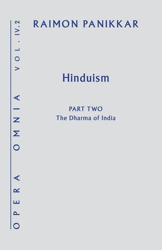 Hinduism: Opera Omnia Vol IV Part Two: The Dharma of India