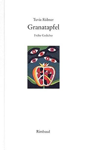 Granatapfel: Frühe Gedichte