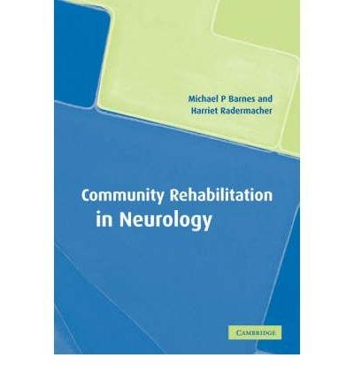 [(Community Rehabilitation in Neurology)] [Author: Michael P. Barnes] published on (December, 2007)