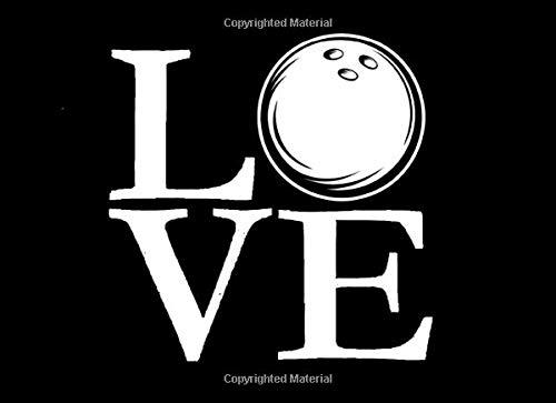 Love: Bowling Ball Notebook