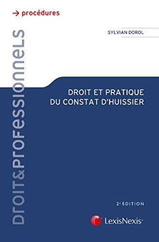 Droit et pratique du constat d'huissier par Sylvain Dorol