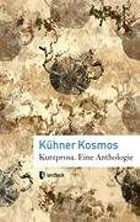 Kühner Kosmos: Kurzprosa. Eine Anthologie