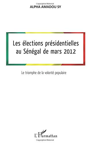 Les élections présidentielles au Sénégal de mars 2012 par Alpha Amadou Sy