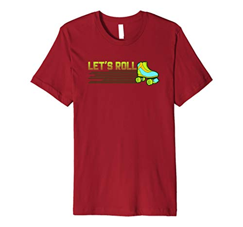 (Let's Roll: Roller Skating Roller Skaters T-Shirt)
