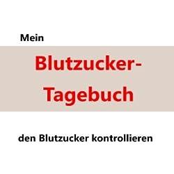 Mein Blutzucker-Tagebuch: Den Blutzucker kontrollieren