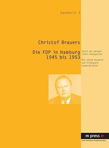Die FDP in Hamburg 1945-1953. Start als bürgerliche Linkspartei
