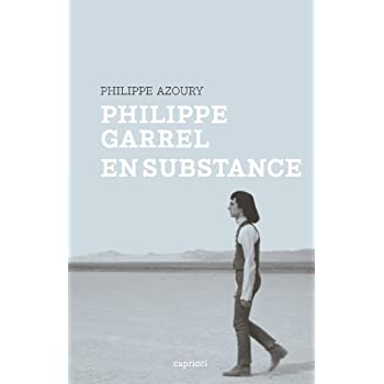 Philippe Garrel, en substance
