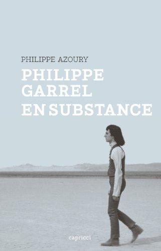 Philippe Garrel, en substance par Philippe Azoury