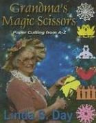 Grandma's Magic Scissors: Paper Cutting from A-Z