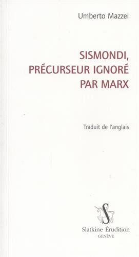 Sismondi, précurseur ignoré par Marx. par MAZZEI (Umberto)