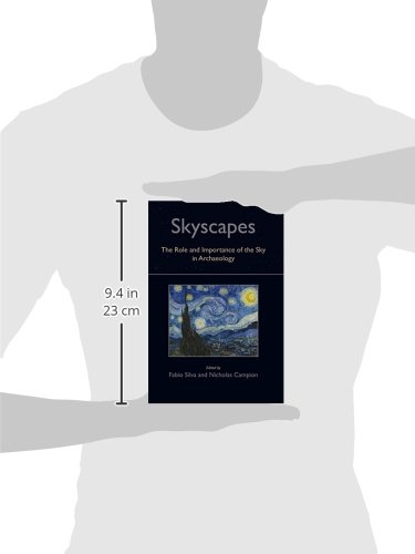 Skyscapes: The Role and Importance of the Sky in Archaeology