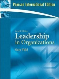 Leadership in Organizations:Global Edition by Yukl, Gary A. (2009) Paperback