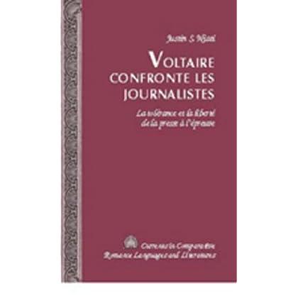Voltaire Confronte Les Journalistes: La tolerance et la liberte de la Presse a l'epreuve