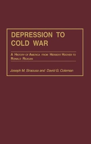 Depression to Cold War: A History of America from Herbert Hoover to Ronald Reagan (Perspectives on the Twentieth Century) por Joseph Siracusa