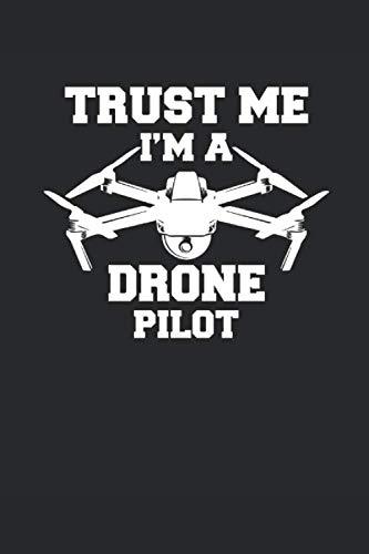 TRUST ME I\'M A DRONE PILOT: DROHNEN NOTIZBUCH  Drones Notebook Drone Bullet Journal 6x9 Punkteraster