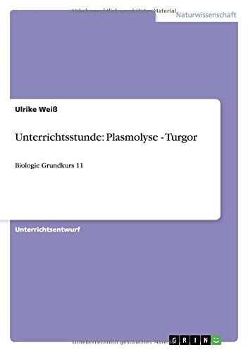 Unterrichtsstunde: Plasmolyse - Turgor: Biologie Grundkurs 11