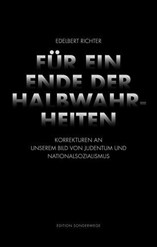 Für ein Ende der Halbwahrheiten: Korrekturen an unserem Bild von Judentum und Nationalsozialismus