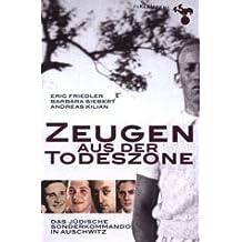 ZEUGEN AUS DER TODESZONE - DAS JÜDISCHE SONDERKOMMANDO IN AUSCHWITZ (Erstausgabe 2002)