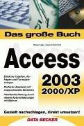 Das große Buch Access 2003 - sowie Version XP/2000.