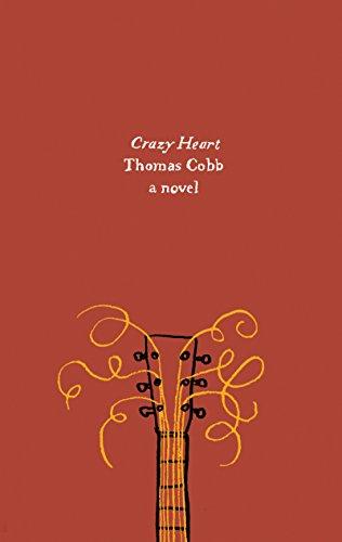 Crazy Heart: A Novel (Harper Perennial Olive Edition)