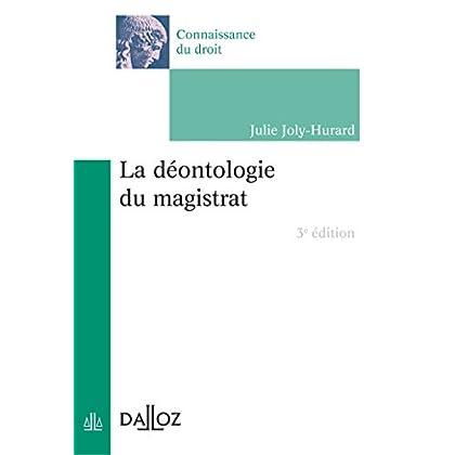 La déontologie du magistrat - 3e éd.
