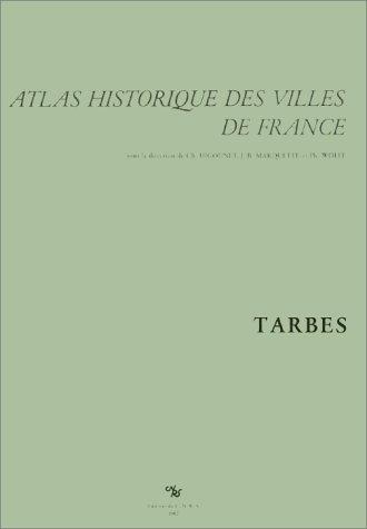 Atlas historique des villes de France : Tarbes