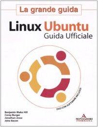 Linux Ubuntu. La grande guida. Con DVD-ROM