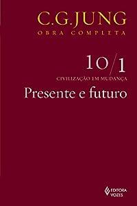 terapia junguiana: Presente e futuro (Obras completas de Carl Gustav Jung) (Portuguese Edition)