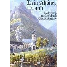 Kein schöner Land. Liederbuch im Grossdruck: Kein schöner Land. Gesamtausgabe. Großdruck. Liederbuch