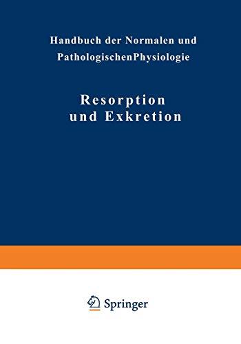 Resorption und Exkretion (Handbuch der normalen und pathologischen Physiologie, Band 4)