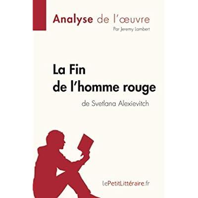 La Fin de l'homme rouge de Svetlana Alexievitch (Analyse de l'oeuvre): Résumé complet et analyse détaillée de l'oeuvre