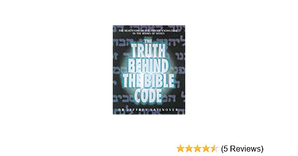 The Truth Behind The Bible Code: Amazon co uk: Jeffrey
