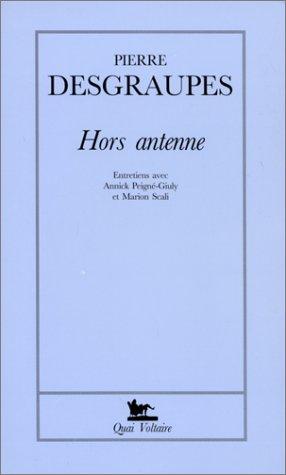 Hors antenne : Entretiens avec Annick Peigné-Giuly et Marion Scali par Pierre Desgraupes