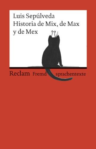 Historia de Mix, de Max y de Mex: (Fremdsprachentexte)