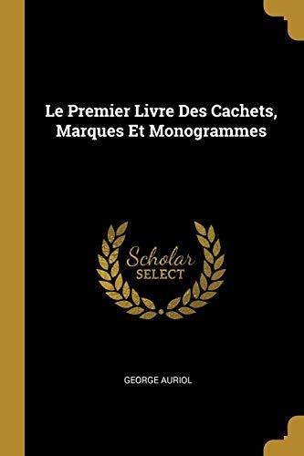 Le Premier Livre Des Cachets, Marques Et Monogrammes