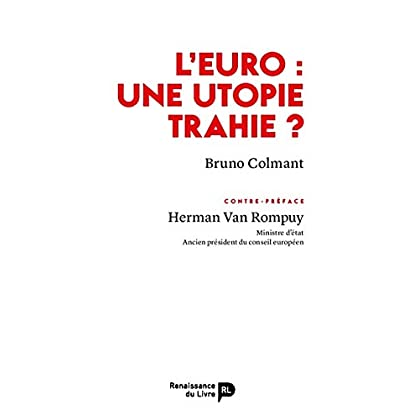 L'Euro : une utopie trahie ?