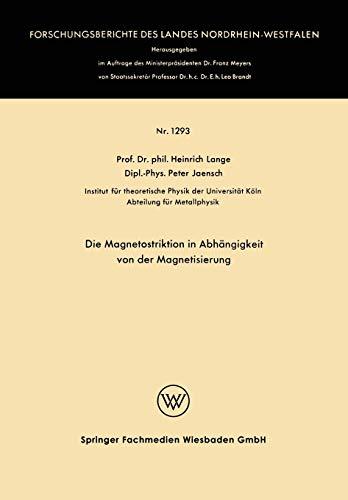 Die Magnetostriktion in Abhängigkeit von der Magnetisierung (Forschungsberichte des Landes Nordrhein-Westfalen (1293), Band 1293)