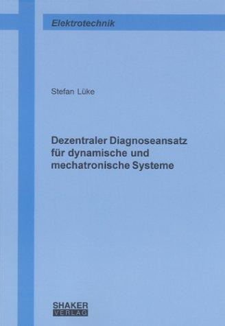 Dezentraler Diagnoseansatz für dynamische und mechatronische Systeme