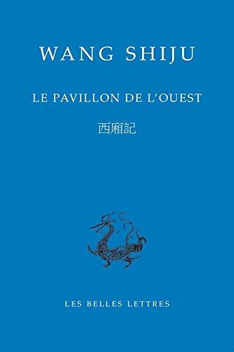 Le Pavillon de L'Ouest (Bibliotheque Chinoise) par Wang Shifu