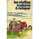Telecharger Livres Vieilles maisons a retaper Les Preface de Gaston Bonheur Ill de Rene Biosca (PDF,EPUB,MOBI) gratuits en Francaise