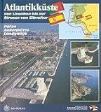 Atlantikküste: Von Lissabon bis zur Strasse von Gibraltar. Häfen - Ankerplätze - Buchten -
