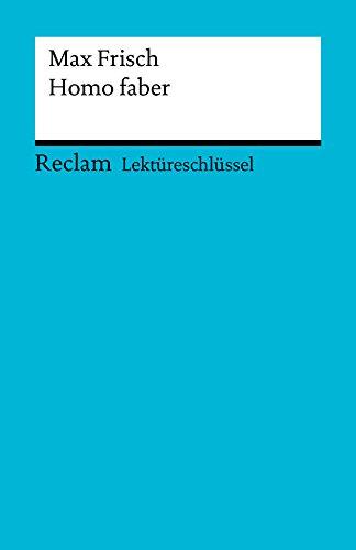 Lektüreschlüssel. Max Frisch: Homo faber: Reclam Lektüreschlüssel (German Edition)