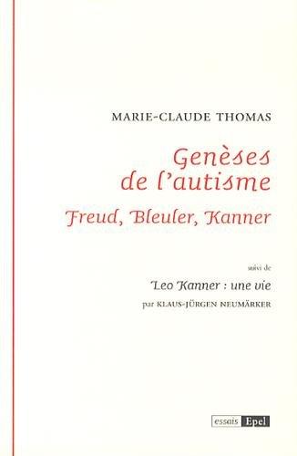 genses-de-l-39-autisme-freud-bleuler-kanner-suivi-de-leo-kanner-une-vie