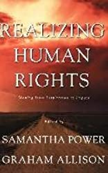 [(Realizing Human Rights : Moving from Inspiration to Impact)] [Edited by Samantha Power ] published on (September, 2000)